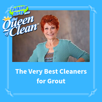 THE VERY BEST CLEANERS FOR GROUT